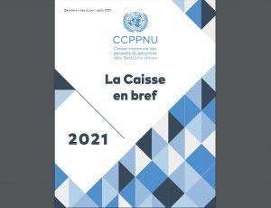 Consultez la brochure 2021 sur la Caisse des pensions des Nations Unies